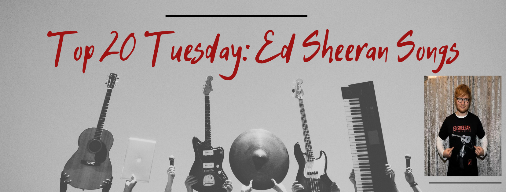 Top 20 Tuesday: Ed Sheeran Songs
