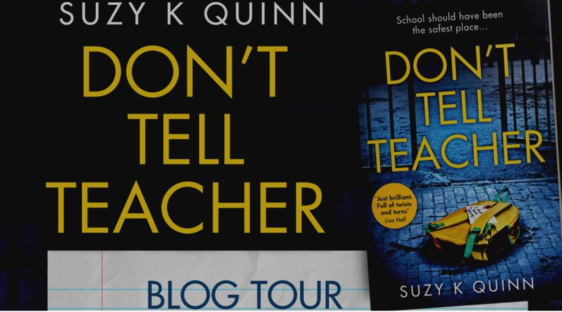 Blog Tour | Don't Tell Teacher – Suzy K. Quinn | #Gifted